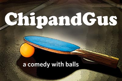 """Centenary Stage Presents """"Chip and Gus: A Ping Pong Play"""""""