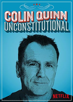 """Comedy Dynamics Presents """"Colin Quinn: Unconstitutional"""""""