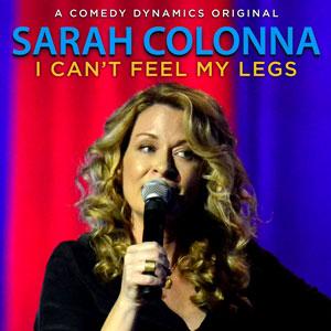 Sarah Colona: I Can't Feel My Legs