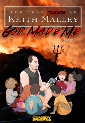 Comedy Dynamics Releases The Very Worst of Keith Malley - Vol. 2