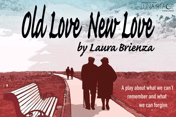 "Luna Stage Presents World Premiere of ""Old Love New Love"" by Laura Brienza"