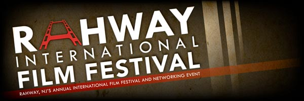 Rahway International Film Festival Announces Opening Night Lineup and Celebration