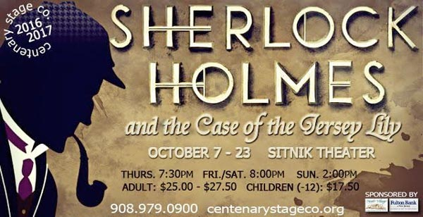 "Centenary Stage Company Presents ""Sherlock Holmes and the Case of the Jersey Lily"""