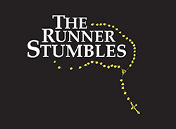 Bickford Theatre Presents The Runner Stumbles by Milan Stitt