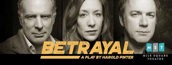 Mile Square Theatre presents Harold Pinter's Betrayal