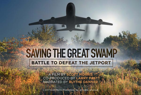 Scott Morris's Important Documentary Saving The Great Swamp: Battle To Defeat The Jetport Will Be Screened At The New Jersey Film Festival On Sunday, September 24, 2017!