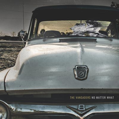 Makin Waves' Record of the Week: The Vansaders' 'No Matter What'