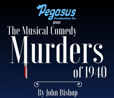 Pegasus Production Company Presents The Musical Comedy Murders of 1940