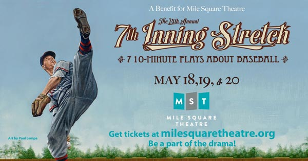 Mile Square Theatre Presents 14th Annual 7th Inning Stretch