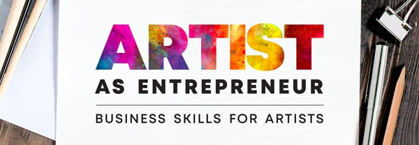 Artist As Entrepreneur: Business Skills For Artists