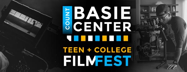 First Ever Count Basie Center Teen + College Film Festival Now Accepting Submissions