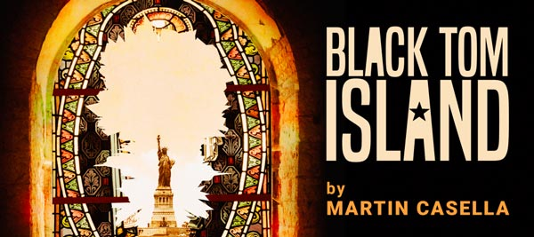"Premiere Stages to Present World Premiere of Liberty Live Commission ""Black Tom Island"""