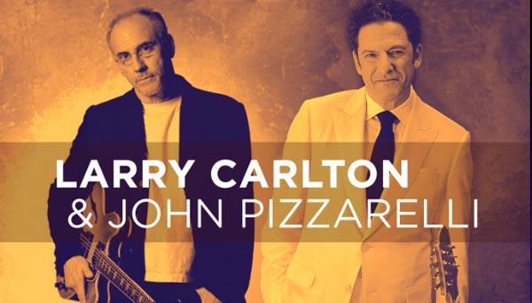 Larry Carlton & John Pizzarelli To Perform At Mayo Performing Arts Center