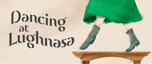 """Two River Theater Announces Cast & Creative For Brian Friel's """"Dancing At Lughnasa"""""""