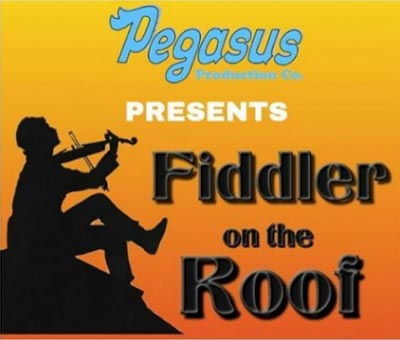 Pegasus Production Company Presents Fiddler on the Roof