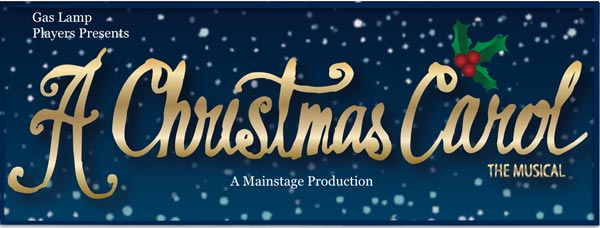 Gas Lamp Players Presents A Christmas Carol: the Musical