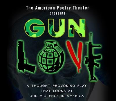 "American Poetry Theater Presents ""Gun Love"""