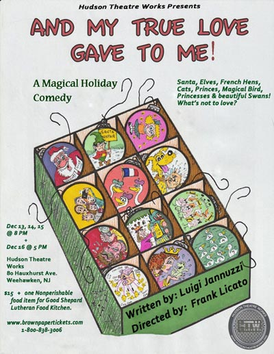 """Hudson Theatre Works presents """"And My True Love Gave To Me"""""""