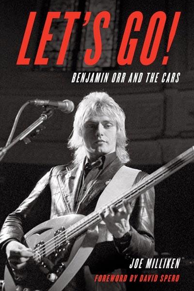 New Biography on The Cars Singer/Bassist Benjamin Orr by Joe Milliken