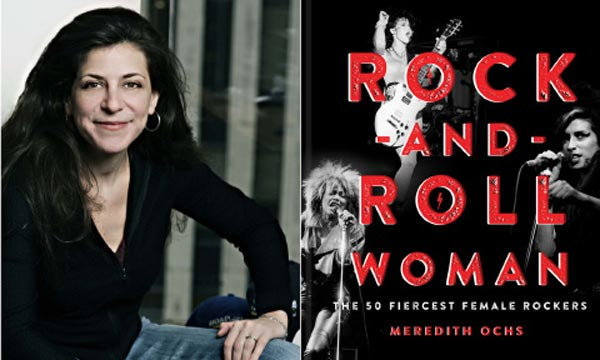 """Meredith Ochs, Author of """"Rock and Roll Woman - The Fiercest 50 Female Rockers"""" To Hold Book Signing In Asbury Park"""