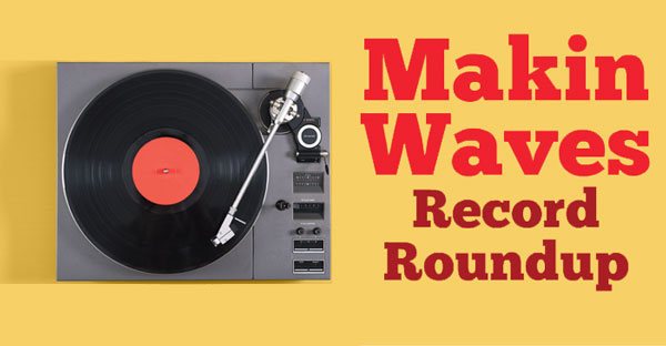 Makin Waves Record Roundup - Chris Rockwell, Levy & the Oaks, The Burns, and Avery Mandeville