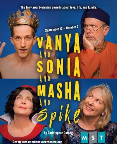 """Mile Square Theatre Presents """"Vanya and Sonia and Masha and Spike"""""""