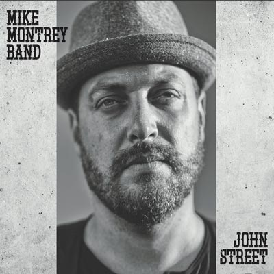 Makin Waves Record of the Week: Mike Montrey Band's 'John Street'