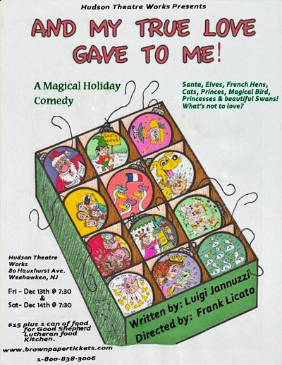 "Hudson Theatre Works presents ""And My True Love Gave To Me"""