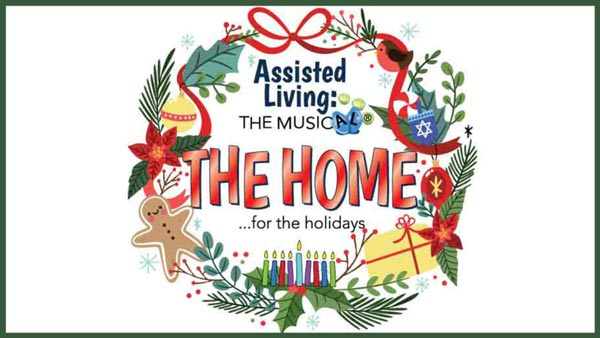 "Grunin Center Presents ""Assisted Living: The Home For The Holidays"""