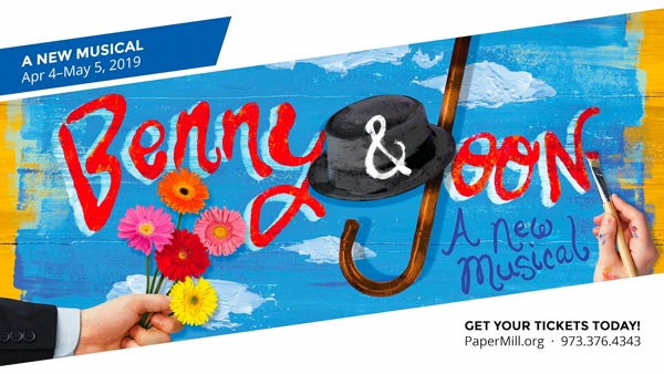 "Paper Mill Playhouse Presents ""Benny & Joon"""