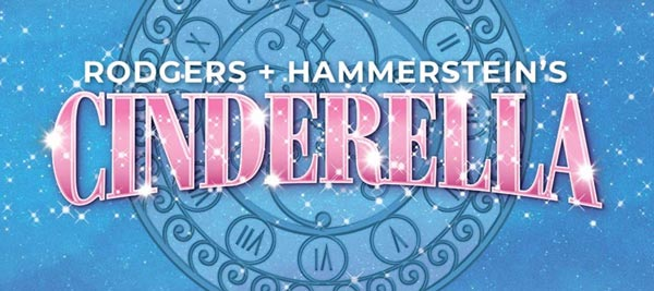"Paper Mill Playhouse Presents ""Rodgers + Hammerstein's Cinderella"""