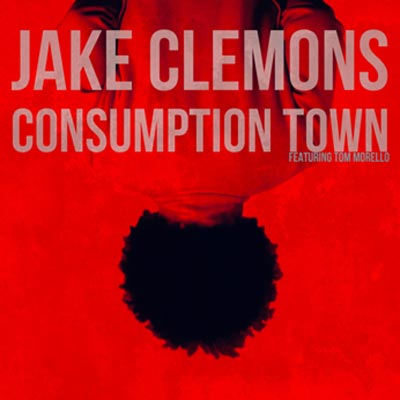 """Jake Clemons Releases """"Consumption Town"""""""