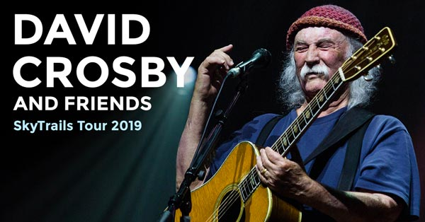 David Crosby and Friends To Come To Count Basie Center for the Arts