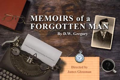 "NJ Rep Presents the World Premiere Of ""Memoirs of a Forgotten Man"""