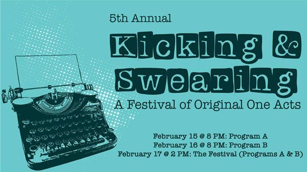 Kicking and Swearing One-Act Festival Returns to UCPAC for its Fifth Year