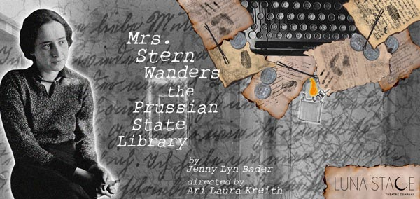 """Luna Stage Presents World Premiere of """"Mrs. Stern Wanders the Prussian State Library"""""""