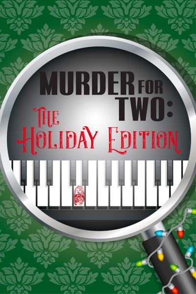 "Cape May Stage Presents ""Murder For Two: The Holiday Edition"""