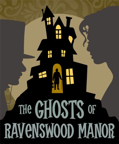 """Ritz Theatre Company Presents The World Premiere of """"The Ghosts of Ravenswood Manor"""""""