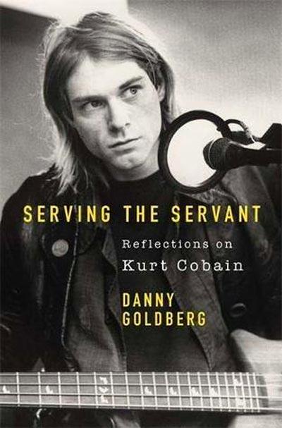 Labyrinth Books Presents A Conversation With Danny Goldberg About Kurt Cobain On Dec 3rd