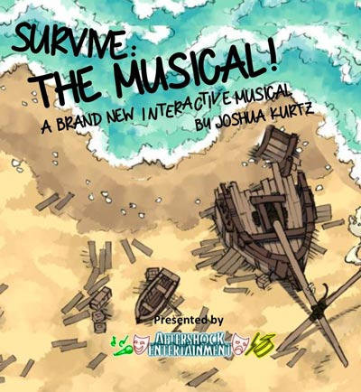 "Aftershock Entertainment presents ""Survive: The Musical!"" at the Ritz Theatre"