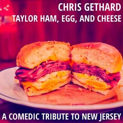 """Chris Gethard's """"Taylor Ham, Egg, and Cheese: A Comedic Tribute to New Jersey"""" Released By Don Giovanni Records"""