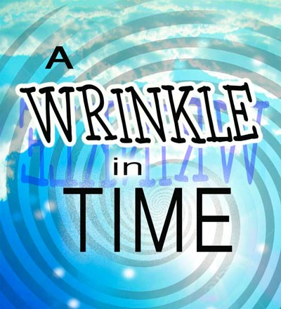 """The Growing Stage Presents """"A Wrinkle In Time"""""""