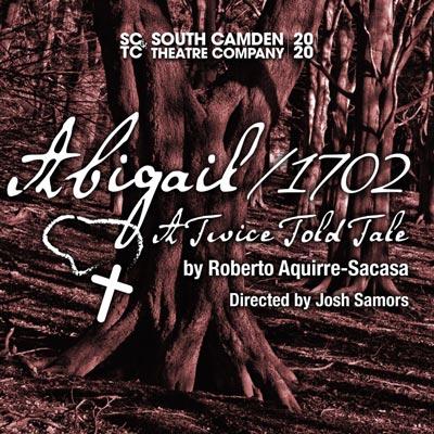 """South Camden Theatre Company Presents """"Abigail/1702"""""""