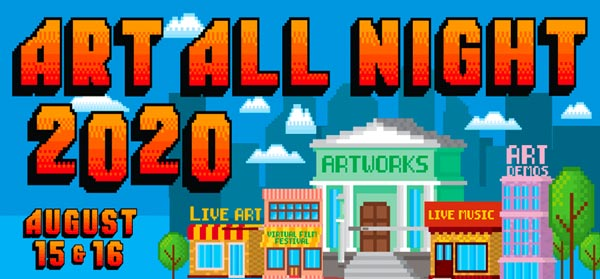 Art All Night To Be Presented Online Aug 15-16