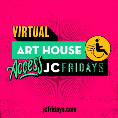Art House Productions Presents Virtual Access JC Fridays  on June 5