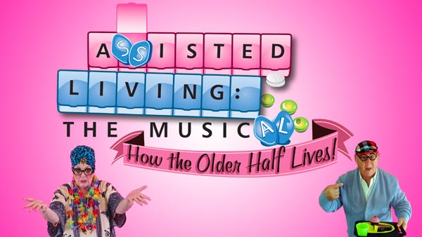 """""""Assisted Living: The Musical"""" Comes To The Grunin Center On March 28"""