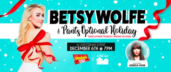 "Holmdel Theatre Company Presents ""BETSY WOLFE: A Pants Optional Holiday"""