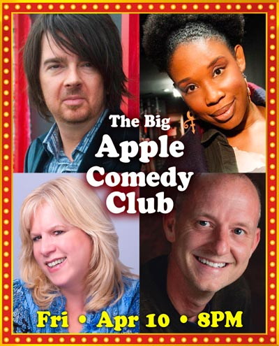 Big Apple Comedy Club Returns To The Newton Theatre On April 10th