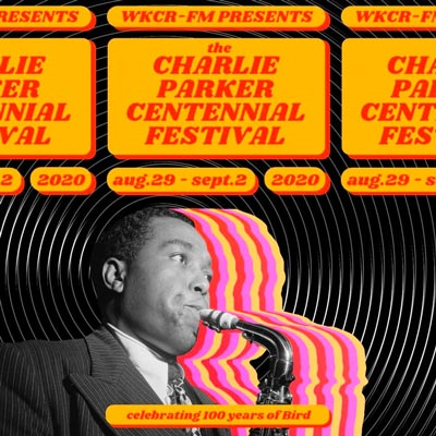The Charlie Parker Centennial Festival To Air On WKCR-FM