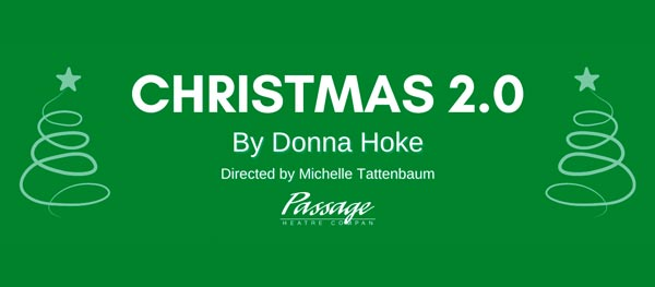"Passage Theatre Presents Online Reading Of ""Christmas 2.0"" by Donna Hoke"